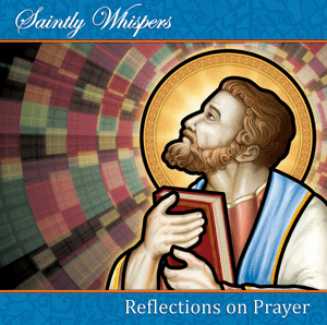 Audio CD - Saintly Whispers - Reflections on Prayer