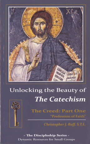 "Unlocking the Beauty of the Catechism - Creed: Part One ""Profession of Faith"""