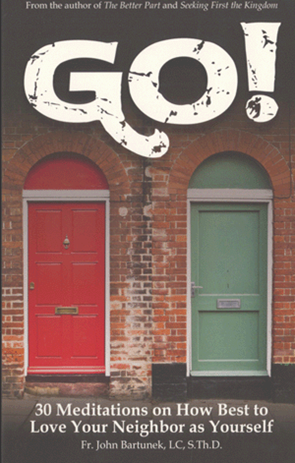 Go!: 30 Meditations on How Best to Love Your Neighbor as Yourself