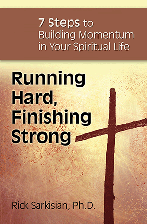 Running Hard, Finishing Strong: 7 Steps to Building Momentum in Your Spiritual Life