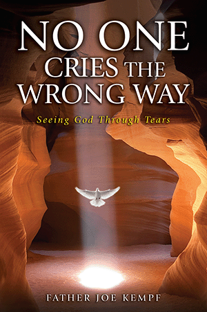 No One Cries the Wrong Way: Seeing God Through Tears