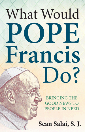 What Would Pope Francis Do? Bringing the Good News to People in Need