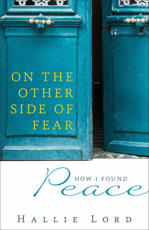 On the Other Side of Fear: How I Found Peace
