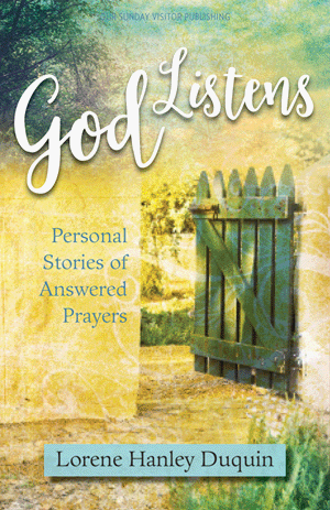 God Listens: Personal Stories of Answered Prayers