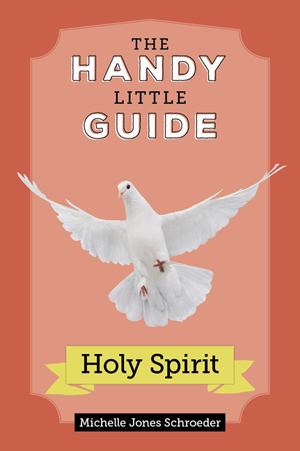 The Handy Little Guide to the Holy Spirit