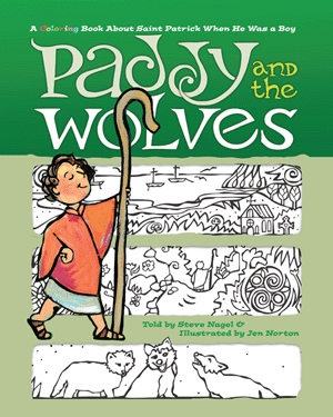 Paddy and the Wolves: A Coloring Book about St. Patrick When He Was a Boy