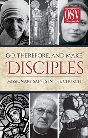 Go, Therefore, and Make Disciples: Missionary Saints in the Church