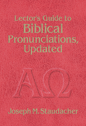 Lector's Guide to Biblical Pronunciations, Updated