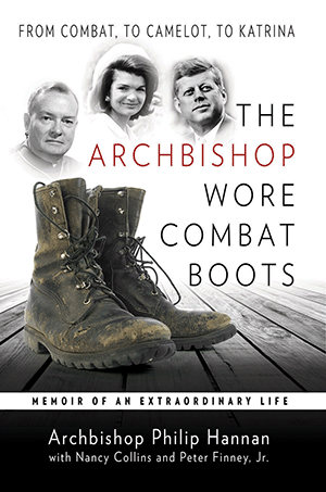 The Archbishop Wore Combat Boots: From Combat to Camelot to Katrina, Memoir of an Extraordinary Life